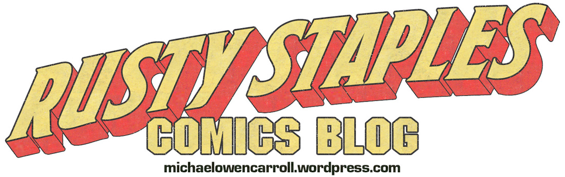 Rusty Staples – Mike Writes About Comics!